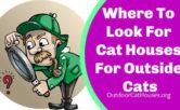 where_to_look_for_cat_houses_for_outside_cats_outdoor_cat_houses